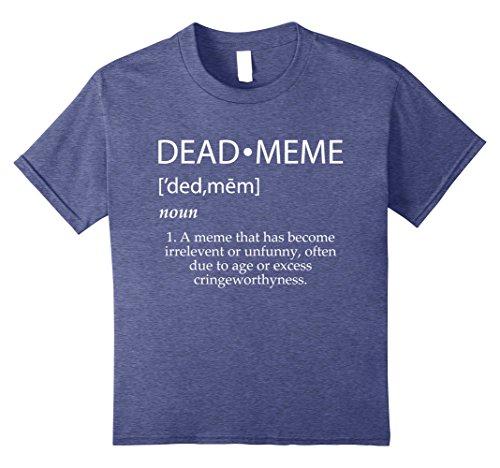 Kids Dead Meme Definition Shirt 12 Heather Blue