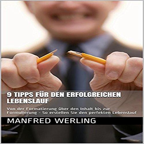 9 Tipps für den erfolgreichen Lebenslauf [Tips for a Successful Resume]