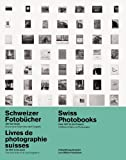 Swiss Photobooks from 1927 to the Present, , 3037782749