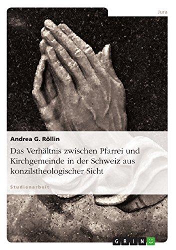 Das Verhältnis zwischen Pfarrei und Kirchgemeinde in der Schweiz aus konzilstheologischer Sicht (German Edition)