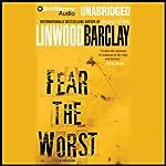 Fear the Worst   Linwood Barclay