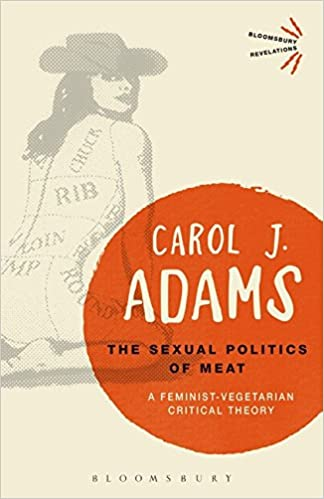 Carol J Adams The Sexual Politics Of Meat