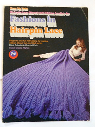 - Fashions in Hairpin Lace, Diagrams & Full Instructions for Making Afghan, Shawl, Tam Belt Set Boyle Adjustable Crochet Fork