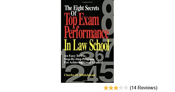 The Eight Secrets Of Top Exam Performance In Law School An
