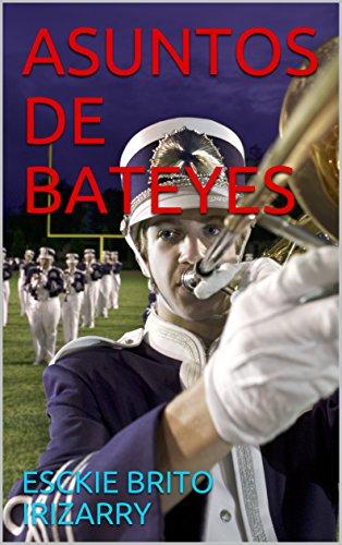 ASUNTOS DE BATEYES (Spanish Edition)