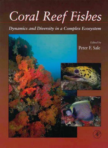 Coral Reef Fishes: Dynamics and Diversity in a Complex Ecosystem Pdf