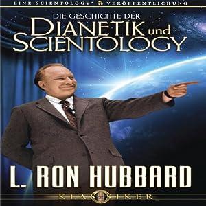 Die Geschichte der Dianetik und Scientology (The Story of Dianetics and Scientology) Audiobook