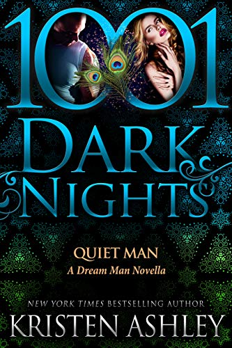 Quiet Man: A Dream Man Novella by [Ashley, Kristen]