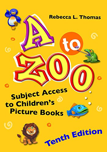 A to Zoo: Subject Access to Children's Picture Books, 10th Edition (Children's and Young Adult Literature Reference)
