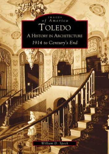 Toledo: A History in Architecture 1914 to Century's End   (OH)  (Images of - Il Orchard Old