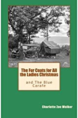 The Fur Coats for All the Ladies Christmas: and The Blue Carafe Paperback