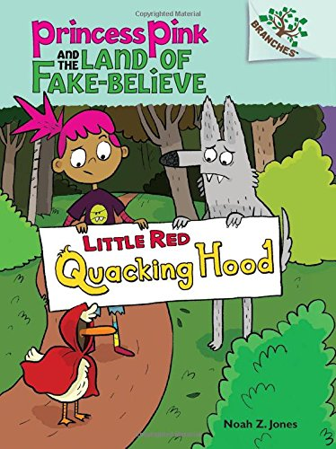Download Little Red Quacking Hood: A Branches Book (Princess Pink and the Land of Fake-Believe #2) PDF