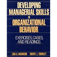 Developing Managerial Skills in Organizational Behavior: Exercises, Cases and Readings