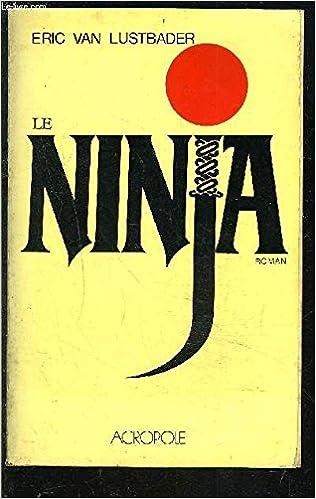 Le Ninja: Amazon.es: VAN LUSTBADER ERIC.: Libros