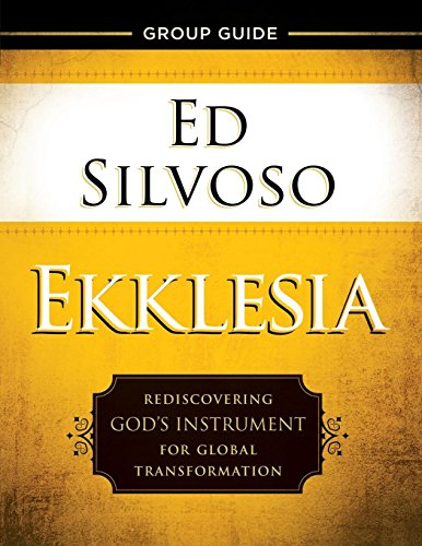 Ekklesia Group Guide: Rediscovering God's Instrument for Global Transformation - Guide Group Discussion