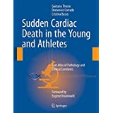 Sudden Cardiac Death in the Young and Athletes: Text Atlas of Pathology and Clinical Correlates