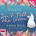Don't Tell the Groom Audiobook by Anna Bell Narrated by Penelope Rawlins