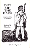 Out of the Dark, Robert W. Chambers, 1899562745
