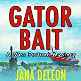 Gator Bait: A Miss Fortune Mystery, Book 5