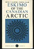 Eskimo of the Canadian Arctic, Valentine, Victor F. and Vallee, Frank G., 0770517544