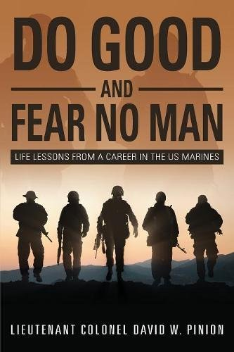 Do Good and Fear No Man: Life Lessons from a Career in the US Marines (List Of Best Motto In Life)