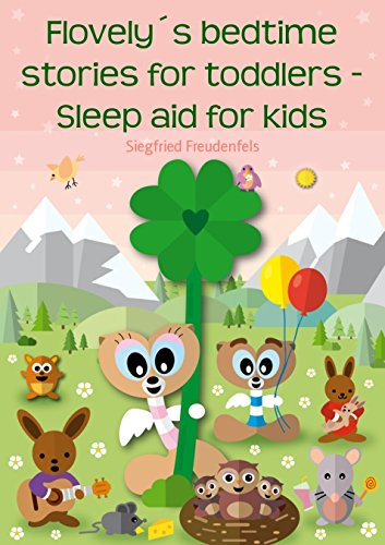 Flovely's bedtime stories for toddlers - Sleep aid for kids: The illustrated bedtime story book for children (English Edition)
