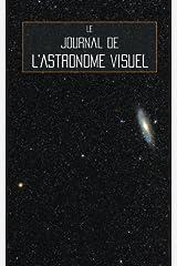 Le Journal de l'Astronome Visuel (French Edition) Paperback