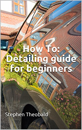 Amazon com: How To: Detailing guide for beginners eBook