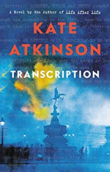 Transcription: A Novel by [Atkinson, Kate]
