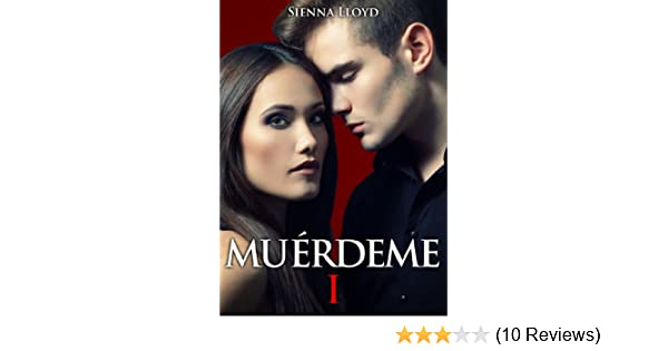 Muérdeme volumen 6 Spanish Edition edition by Sienna Lloyd Romance eBooks