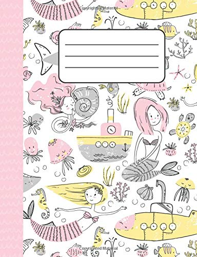 Mermaids and Underwater Friends - College-Ruled: Notebook for Elementary, Middle, and High School - College and University too!
