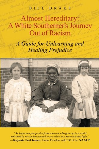 Almost Hereditary: A White Southerner's Journey Out of Racism: A Guide for Unlearning and Healing Prejudice pdf epub