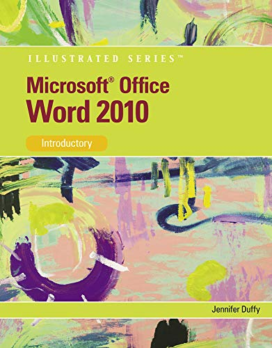 Microsoft Word 2010: Illustrated Introductory (Illustrated Series: Individual Office Applications)