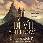 The Devil You Know | K. J. Parker