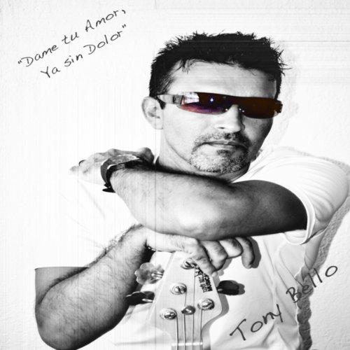 Dame Tu Casita Songs Download Website: Dame Tu Amor, Ya Sin Dolor By Tony Bello On Amazon Music
