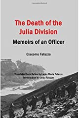 The Death of the Julia Division: Memoirs of an Officer by Giacomo Fatuzzo (2014-08-09) Paperback