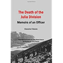 The Death of the Julia Division: Memoirs of an Officer by Giacomo Fatuzzo (2014-08-09)
