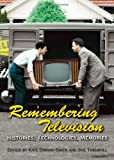Remembering Television: Histories, Technologies, Memories, Kate Darian-Smith, 1443839701
