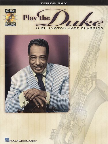 (Play the Duke: 11 Ellington Jazz Classics for Tenor Sax)