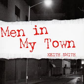 Amazon com: Men in My Town (Audible Audio Edition): Keith
