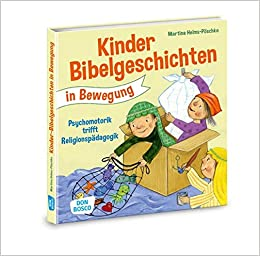 Kinderbibelgeschichten in Bewegung. Psychomotorik trifft
