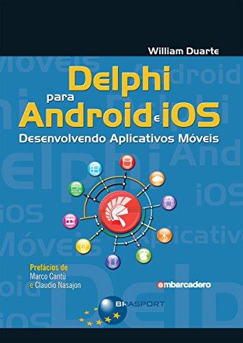 Delphi para Android e iOS: Desenvolvendo Aplicativos Móveis