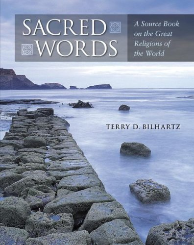 Sacred Words: A Source Book on the Great Religions of the World
