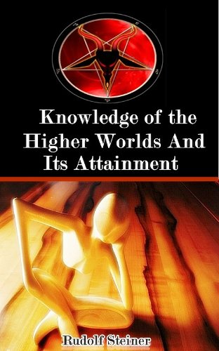 Knowledge of the Higher Worlds And Its Attainment (Occult Science