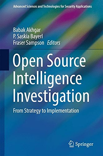 Open Source Intelligence Investigation: From Strategy To Implementation (Advanced Sciences And Technologies For Security Applications)