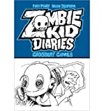 [ [ [ Grossery Games (Zombie Kid Diaries #02) [ GROSSERY GAMES (ZOMBIE KID DIARIES #02) ] By Perry, Fred ( Author )Jul-31-2012 Paperback