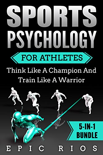 SPORTS PSYCHOLOGY FOR ATHLETES: Think Like A Champion And Train  Like A Warrior ()