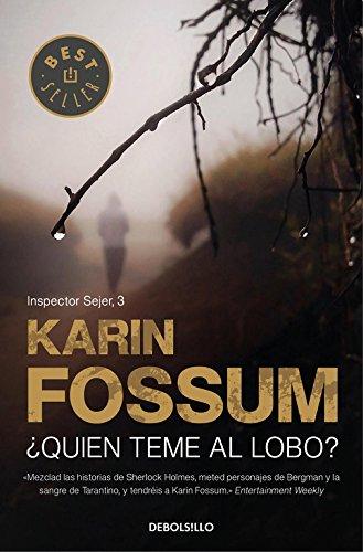 ¿Quién teme al lobo? (Inspector Sejer 3) (BEST SELLER) Tapa blanda – 6 jul 2017 Karin Fossum DEBOLSILLO 8499086578 Mystery fiction.
