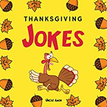 Thanksgiving Jokes: Funny Thanksgiving Jokes and Riddles for Kids Audiobook by Uncle Amon Narrated by Wes Super