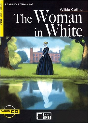 The Woman in White - Buch mit Audio-CD (Black Cat Reading & Training - Step 4)